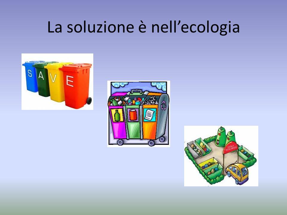 La soluzione è nell'ecologia