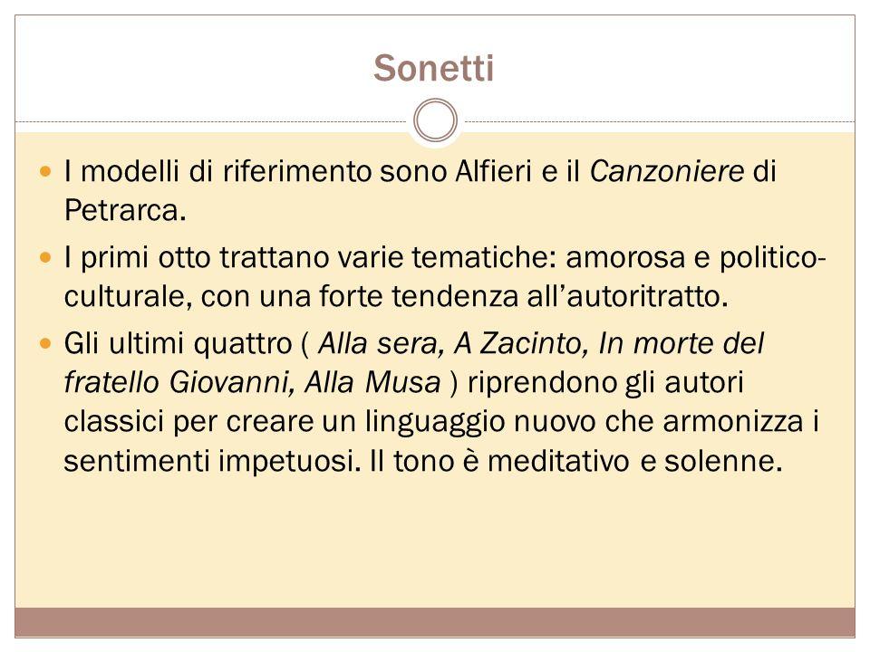Sonetti I modelli di riferimento sono Alfieri e il Canzoniere di Petrarca.