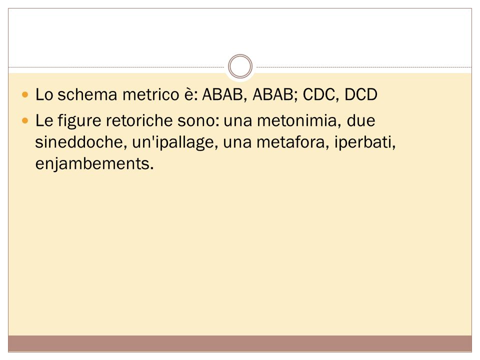 Lo schema metrico è: ABAB, ABAB; CDC, DCD