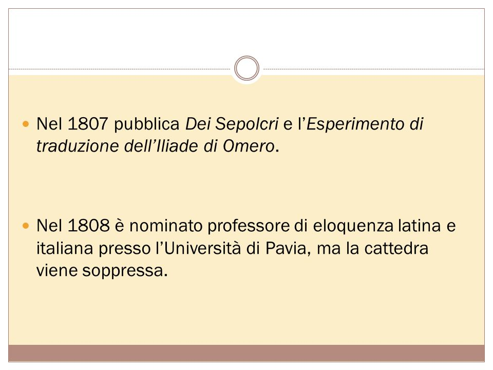 Nel 1807 pubblica Dei Sepolcri e l'Esperimento di traduzione dell'Iliade di Omero.