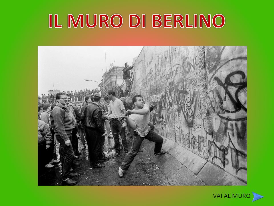 IL MURO DI BERLINO VAI AL MURO