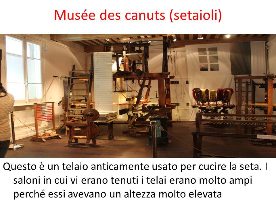 Musée des canuts (setaioli)