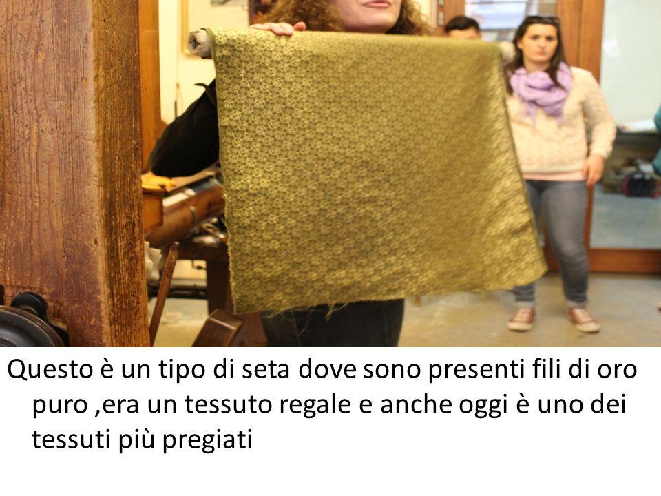 Questo è un tipo di seta dove sono presenti fili di oro puro ,era un tessuto regale e anche oggi è uno dei tessuti più pregiati