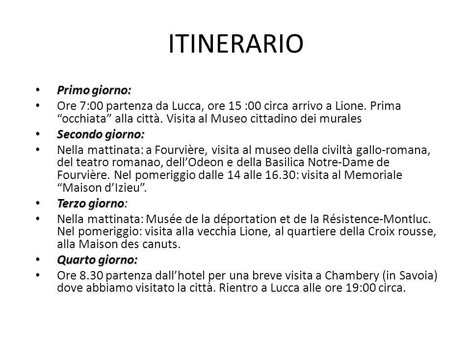 ITINERARIO Primo giorno: