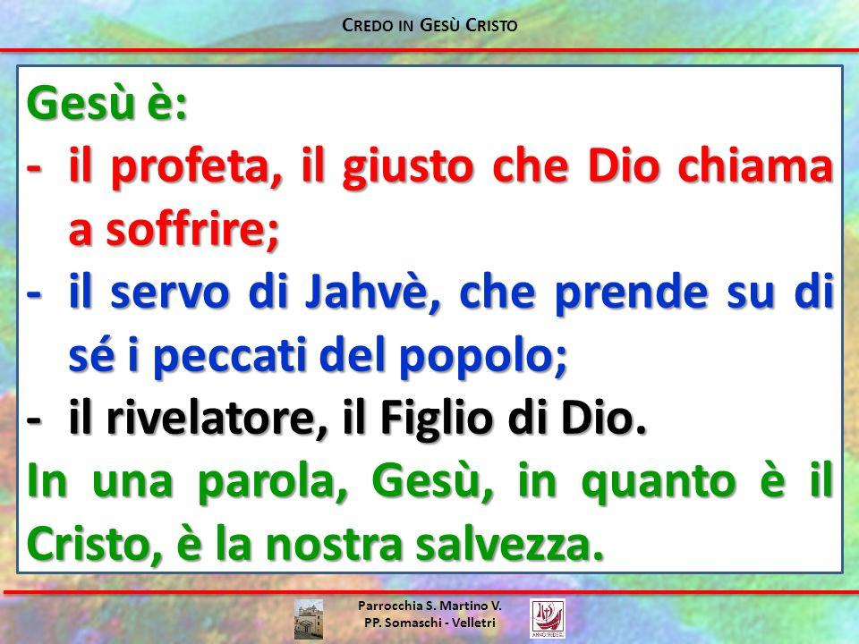 - il profeta, il giusto che Dio chiama a soffrire;