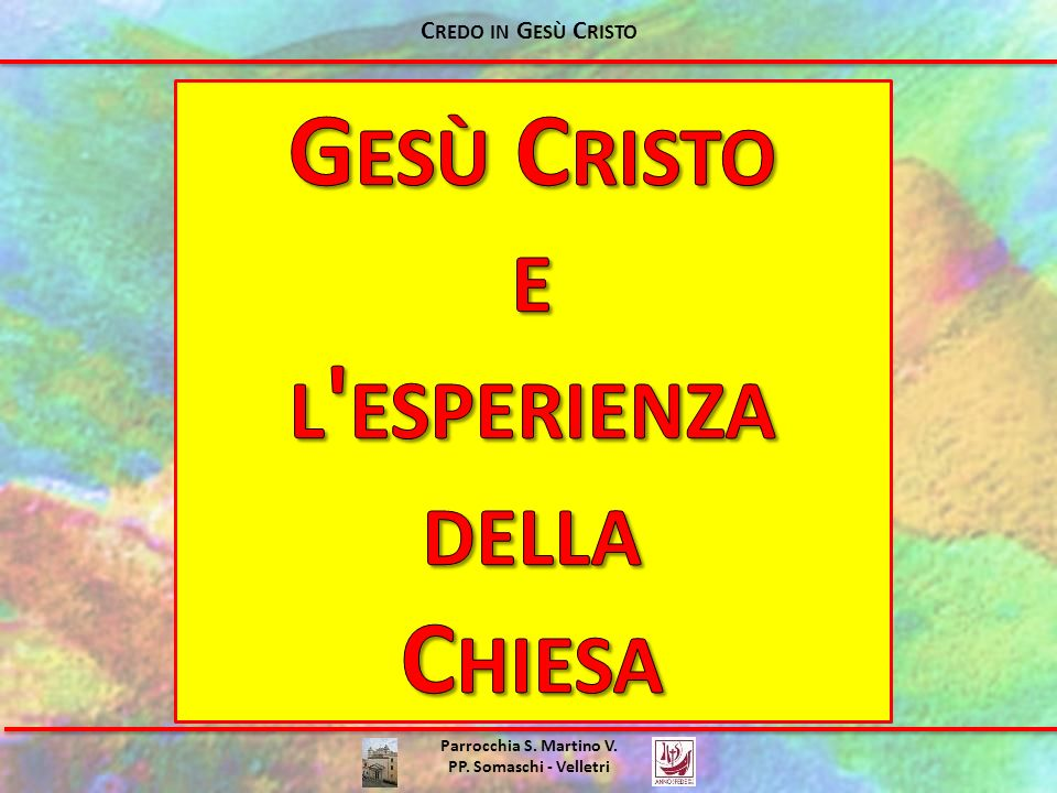 Gesù Cristo e l esperienza della Chiesa