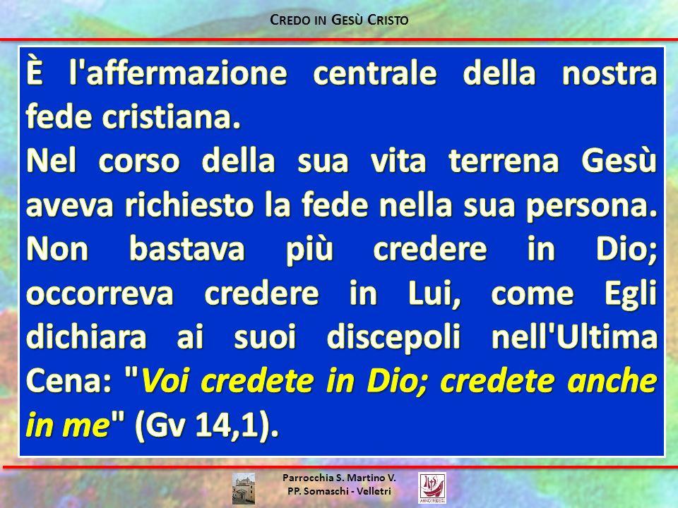 È l affermazione centrale della nostra fede cristiana.