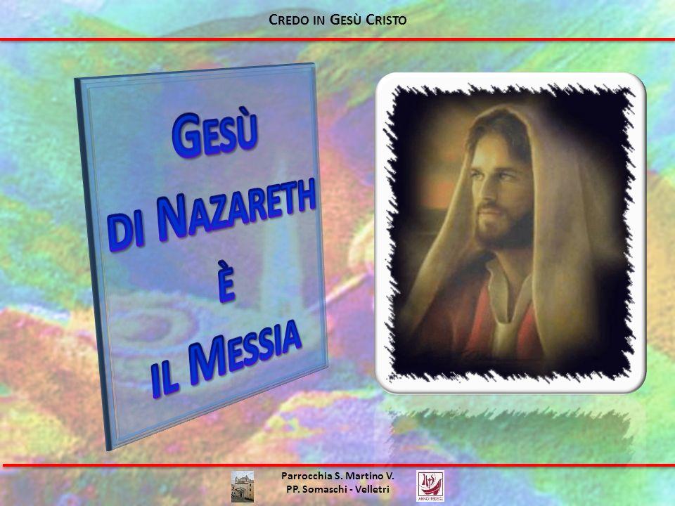 Gesù di Nazareth è il Messia