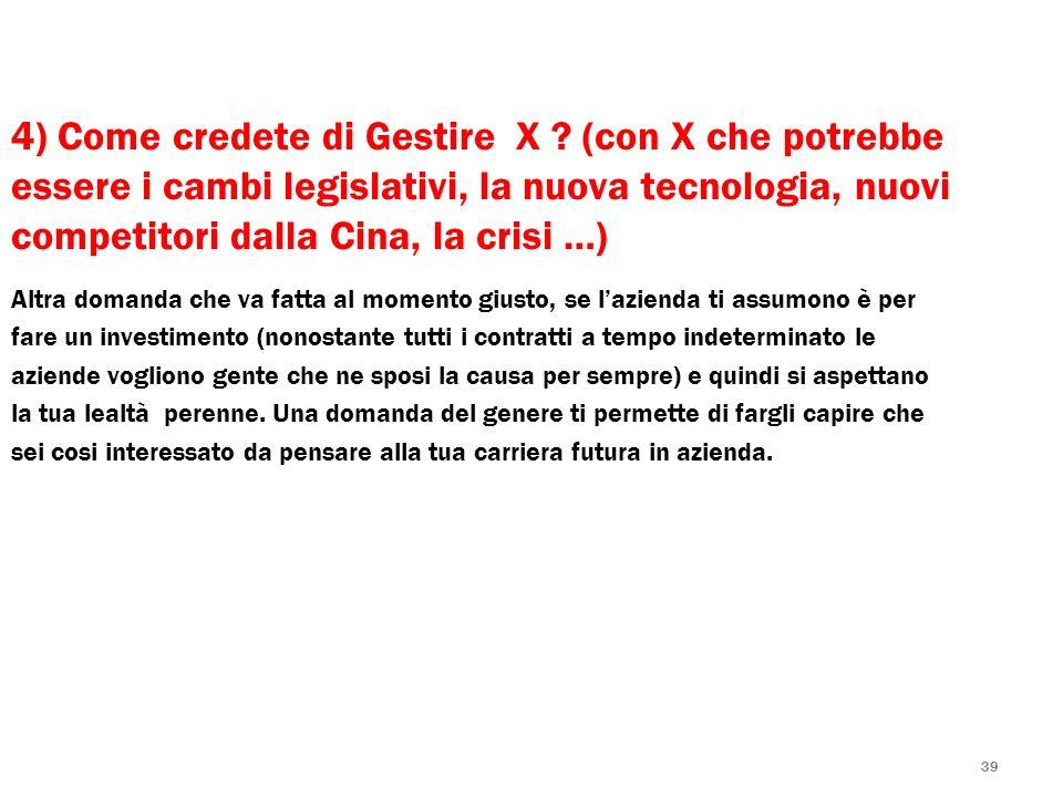 4) Come credete di Gestire X