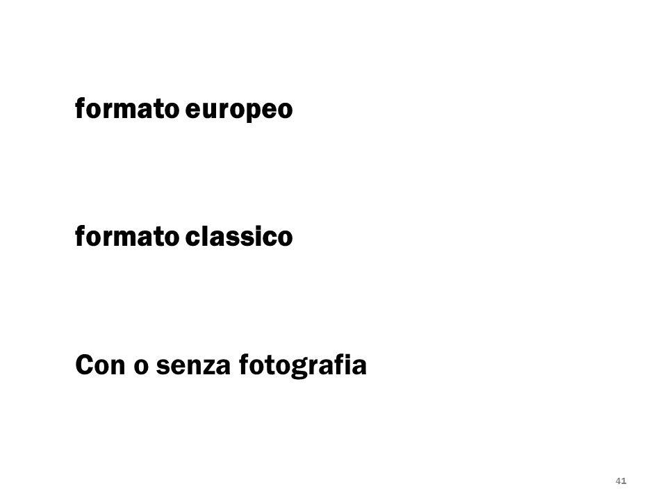 formato europeo formato classico Con o senza fotografia 41