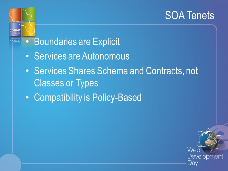 SOA Tenets Boundaries are Explicit Services are Autonomous