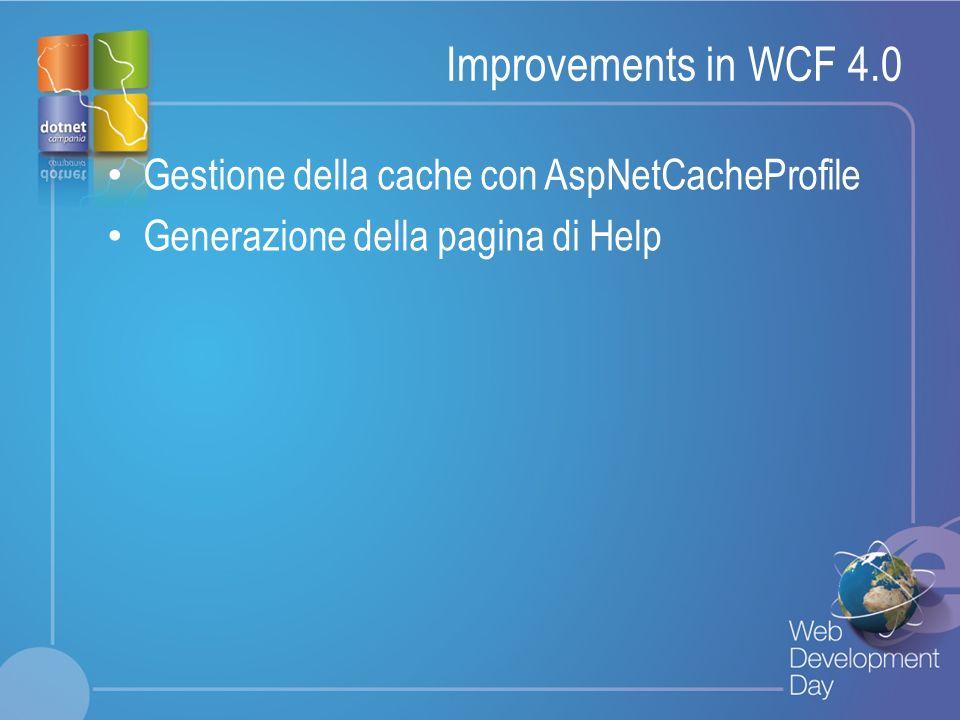 Improvements in WCF 4.0 Gestione della cache con AspNetCacheProfile
