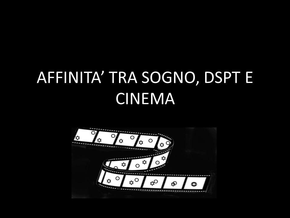 AFFINITA' TRA SOGNO, DSPT E CINEMA