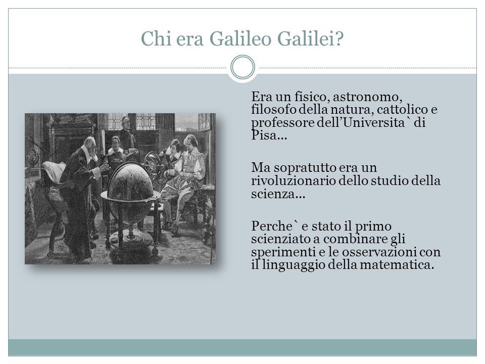 Chi era Galileo Galilei
