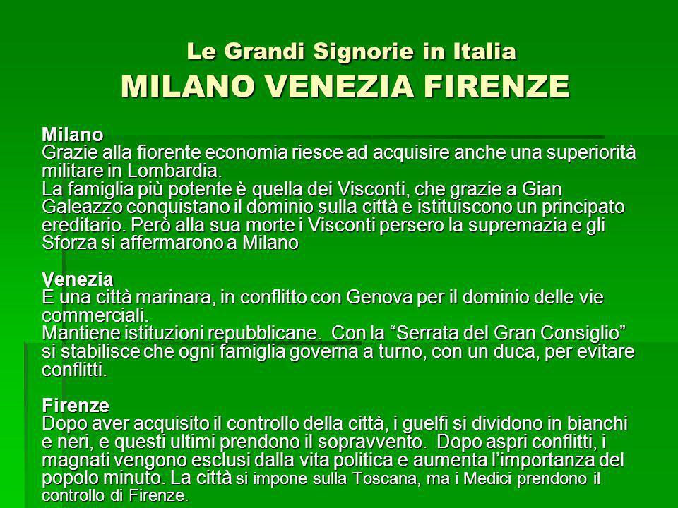 Le Grandi Signorie in Italia MILANO VENEZIA FIRENZE