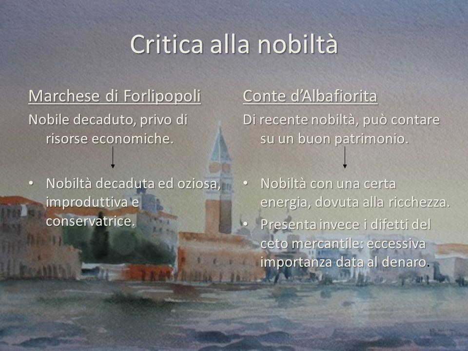 Critica alla nobiltà Marchese di Forlipopoli Conte d'Albafiorita