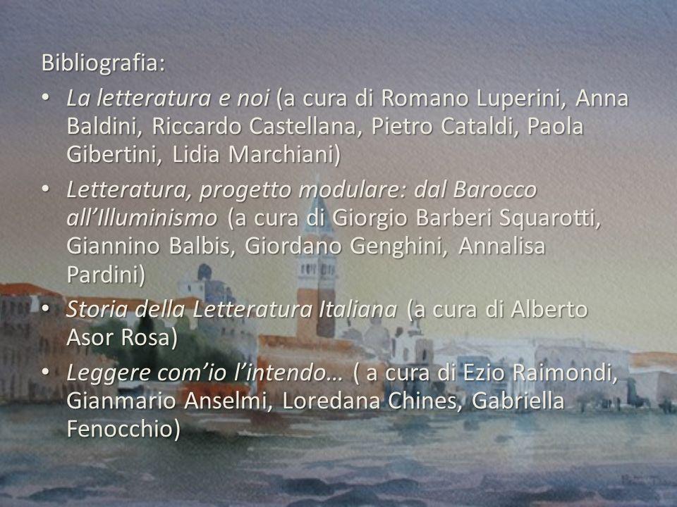 Bibliografia: La letteratura e noi (a cura di Romano Luperini, Anna Baldini, Riccardo Castellana, Pietro Cataldi, Paola Gibertini, Lidia Marchiani)