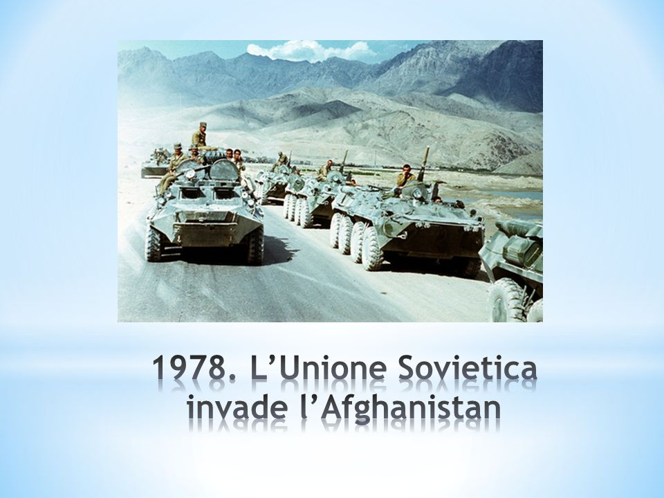1978. L'Unione Sovietica invade l'Afghanistan