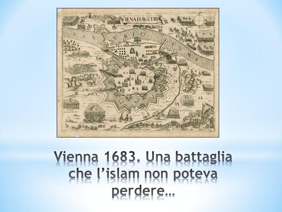 Vienna 1683. Una battaglia che l'islam non poteva perdere…