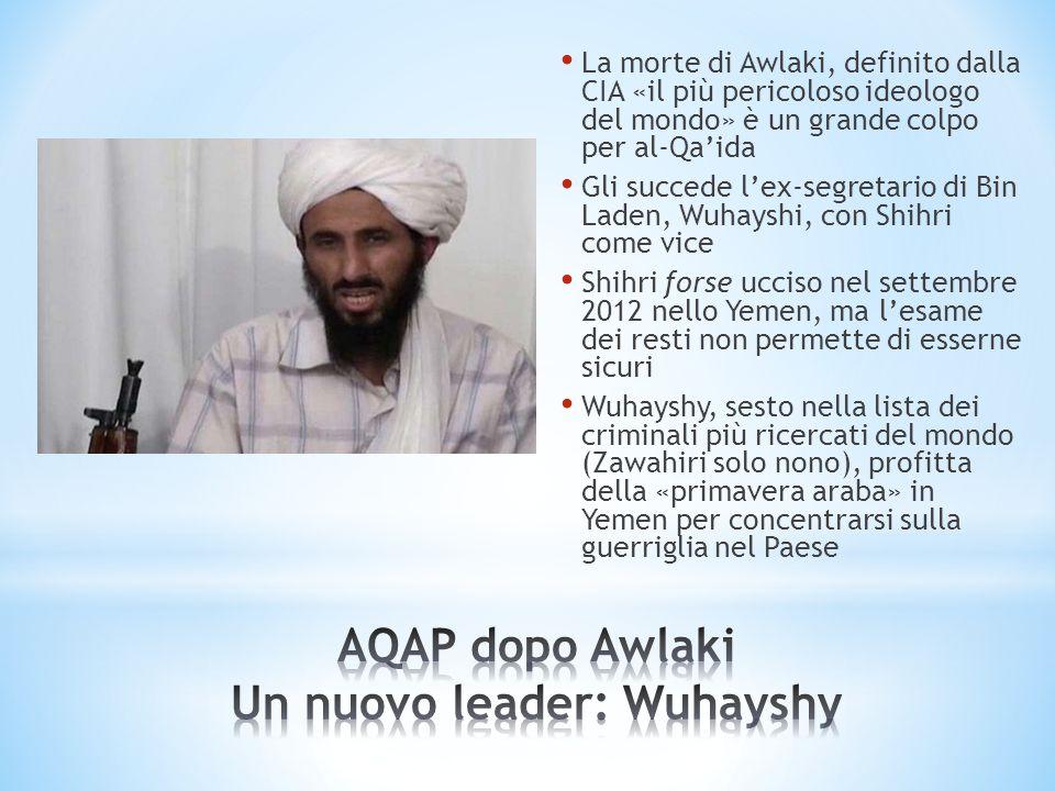 AQAP dopo Awlaki Un nuovo leader: Wuhayshy