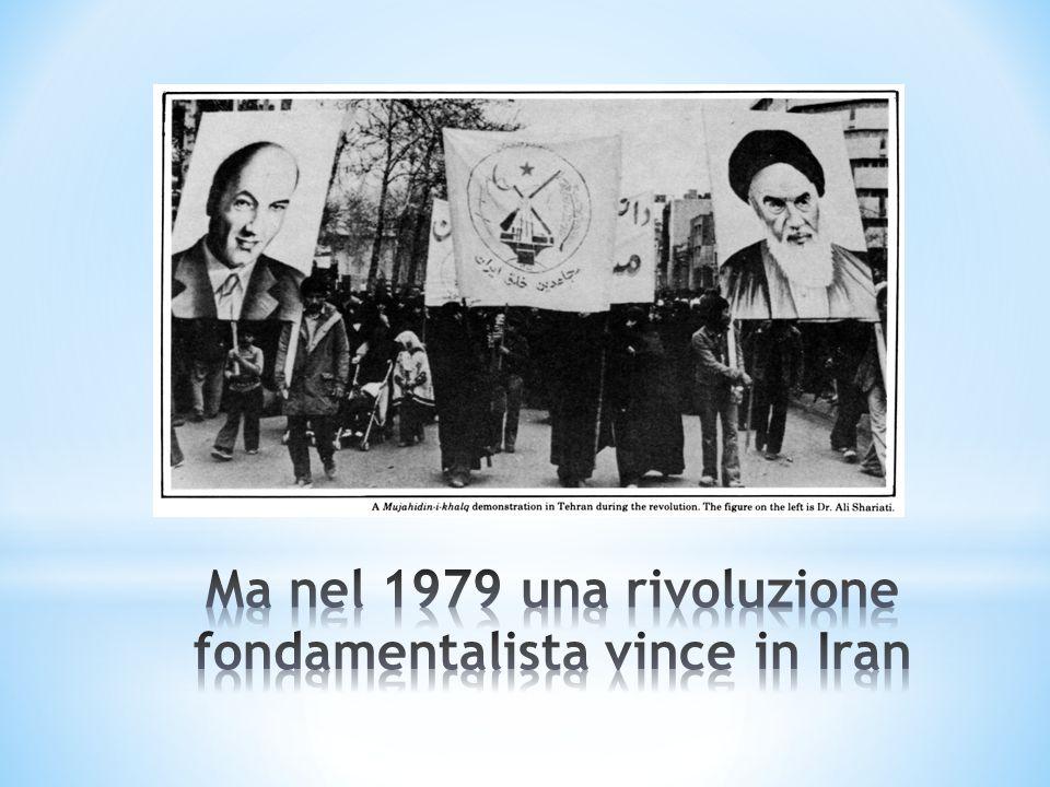Ma nel 1979 una rivoluzione fondamentalista vince in Iran
