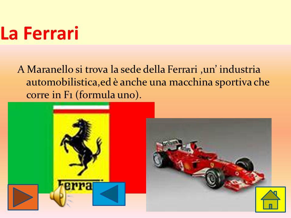 La Ferrari A Maranello si trova la sede della Ferrari ,un' industria automobilistica,ed è anche una macchina sportiva che corre in F1 (formula uno).