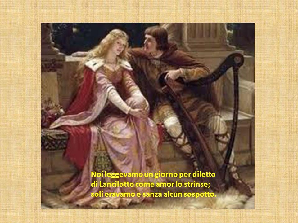 Noi leggevamo un giorno per diletto di Lancilotto come amor lo strinse; soli eravamo e sanza alcun sospetto.