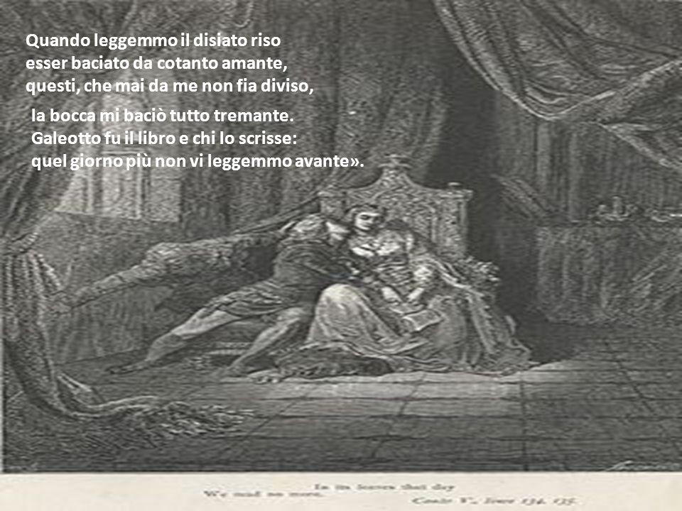 Quando leggemmo il disiato riso esser baciato da cotanto amante, questi, che mai da me non fia diviso,