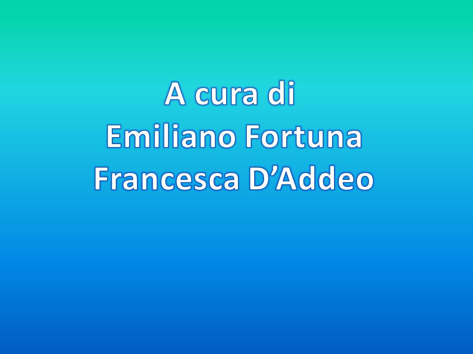 A cura di Emiliano Fortuna Francesca D'Addeo