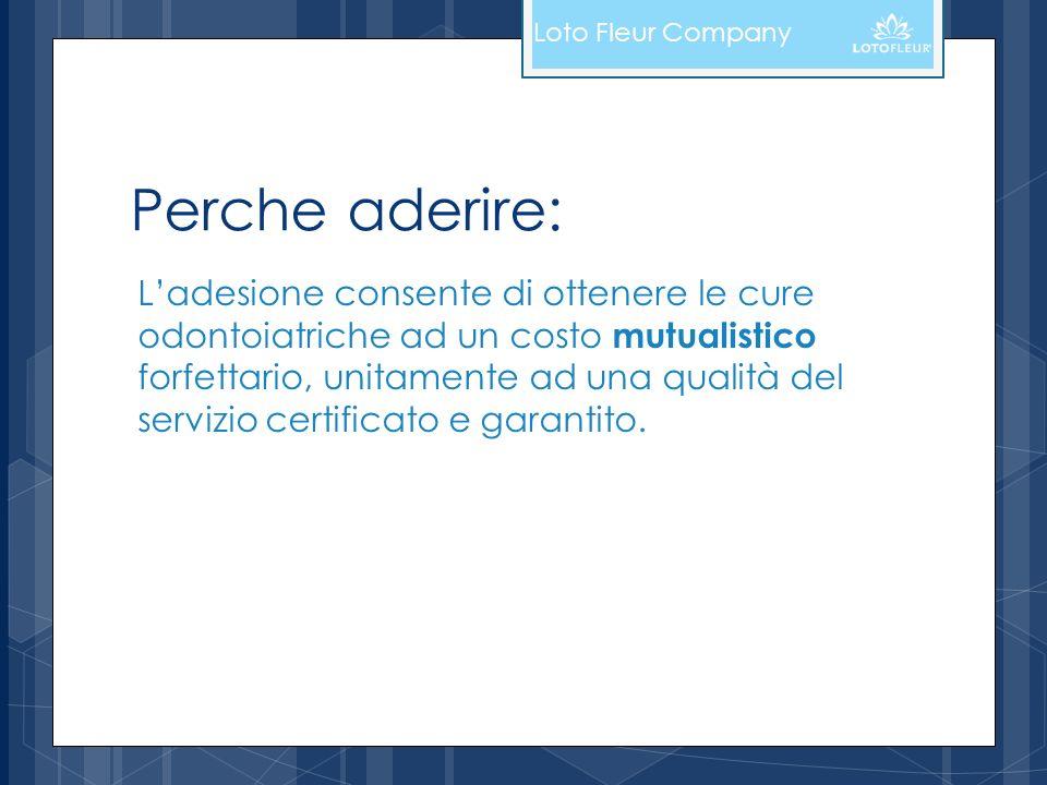 Loto Fleur Company Perche aderire: