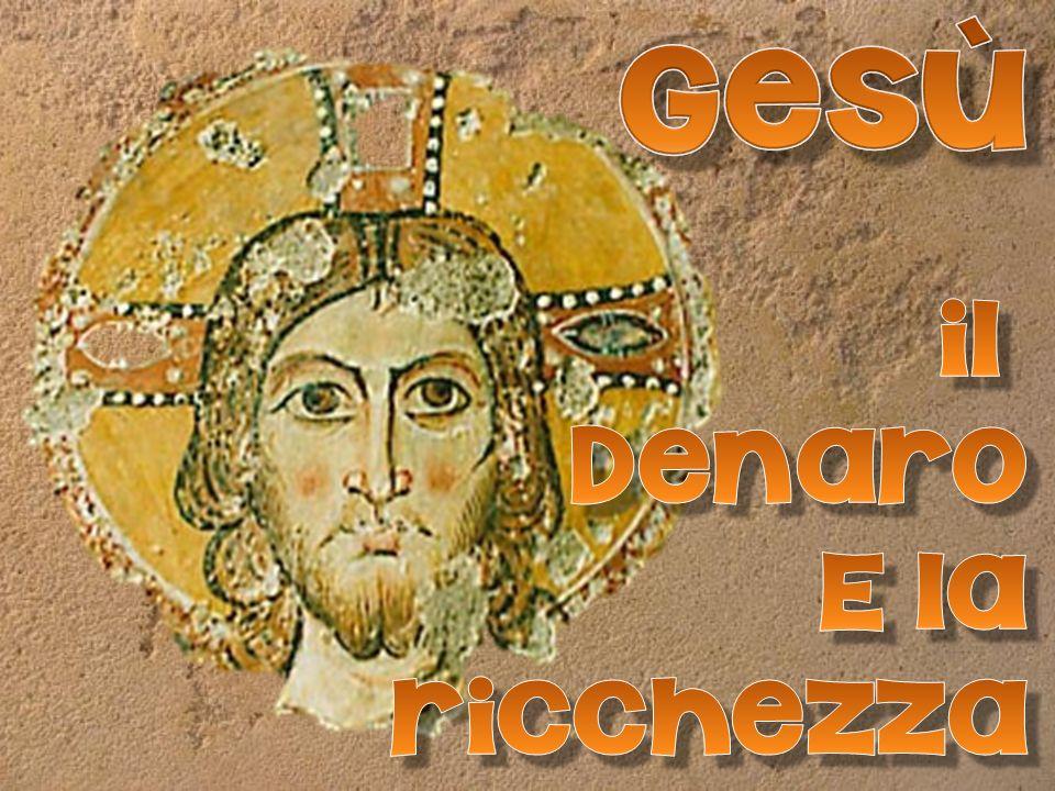 Gesù il Denaro E la ricchezza