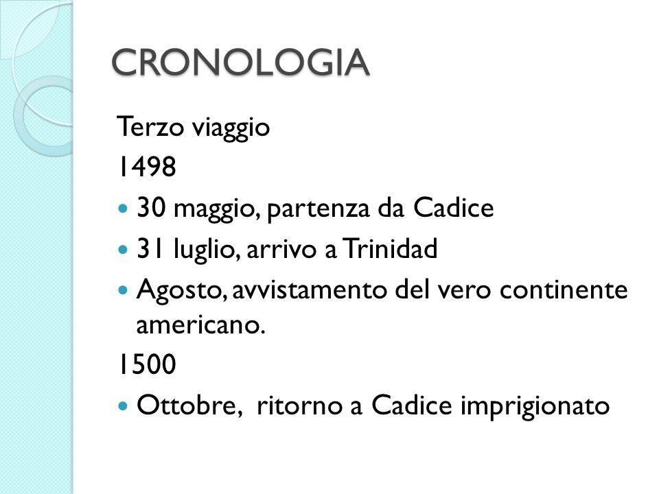 CRONOLOGIA Terzo viaggio 1498 30 maggio, partenza da Cadice
