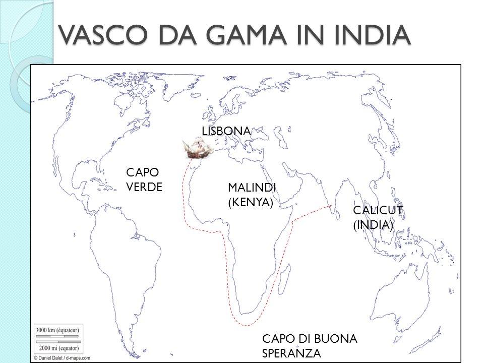 VASCO DA GAMA IN INDIA LISBONA CAPO VERDE MALINDI (KENYA)