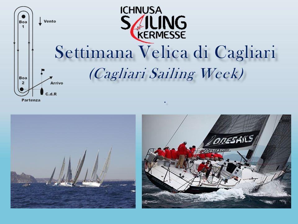 Settimana Velica di Cagliari (Cagliari Sailing Week) .