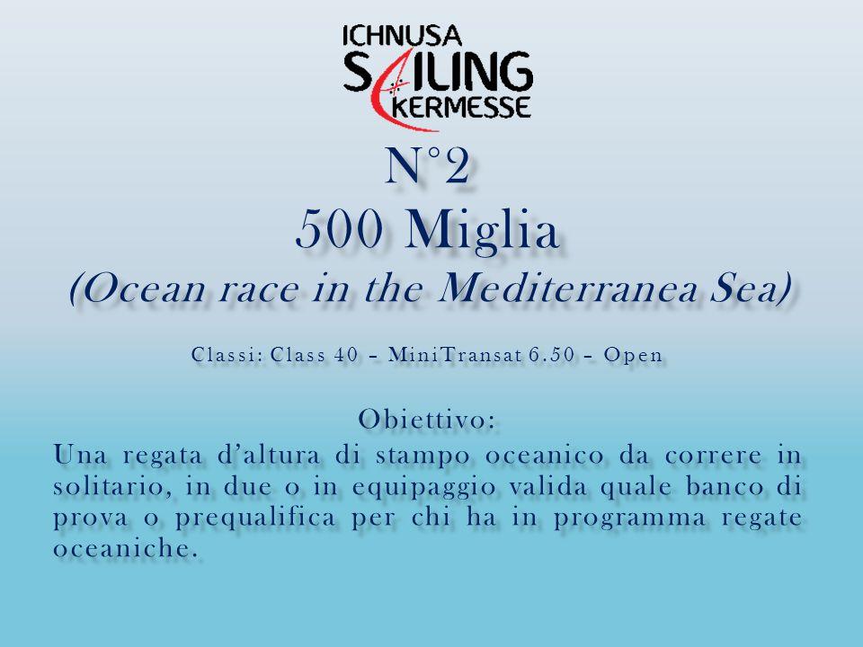 500 Miglia N°2 (Ocean race in the Mediterranea Sea) Obiettivo: