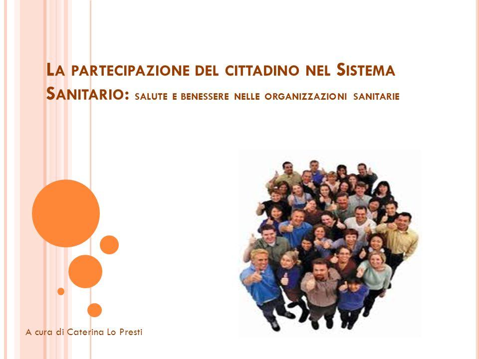 La partecipazione del cittadino nel Sistema Sanitario: salute e benessere nelle organizzazioni sanitarie
