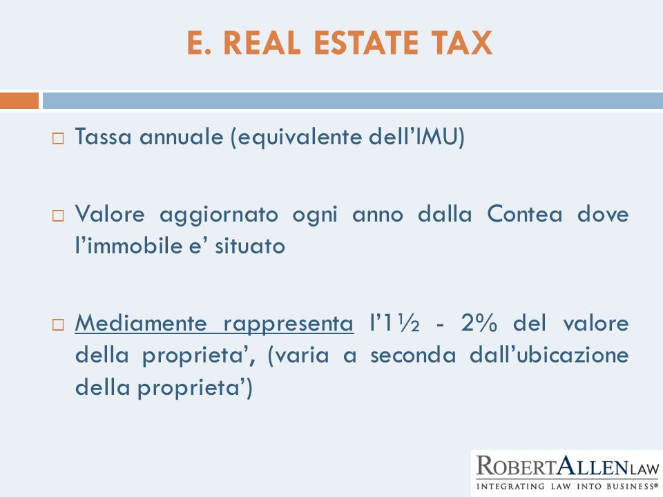 E. REAL ESTATE TAX Tassa annuale (equivalente dell'IMU)