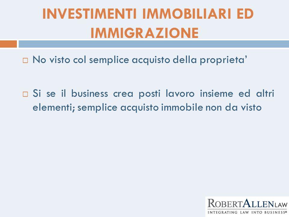 INVESTIMENTI IMMOBILIARI ED IMMIGRAZIONE