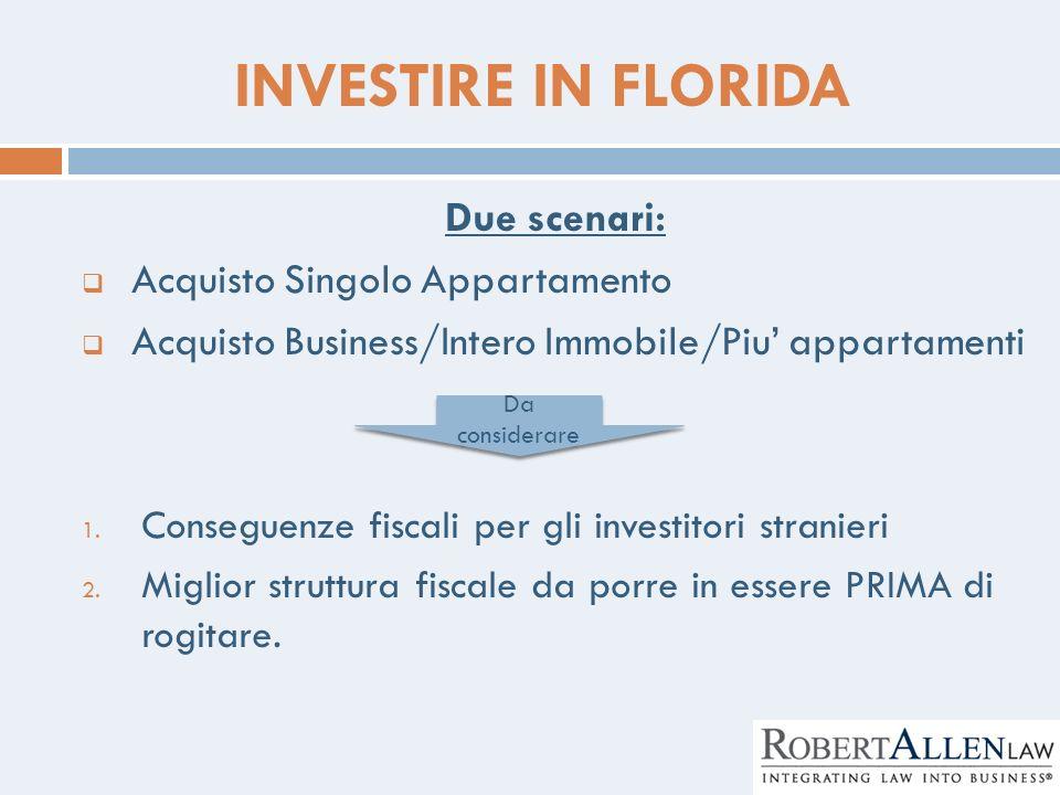 INVESTIRE IN FLORIDA Due scenari: Acquisto Singolo Appartamento