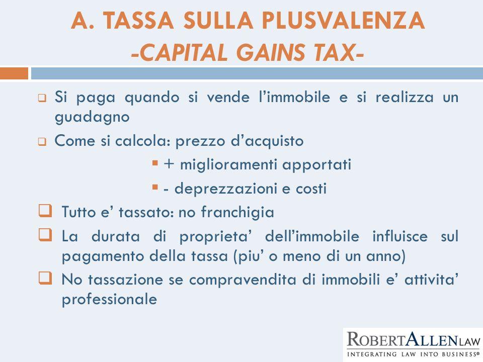 A. TASSA SULLA PLUSVALENZA -CAPITAL GAINS TAX-