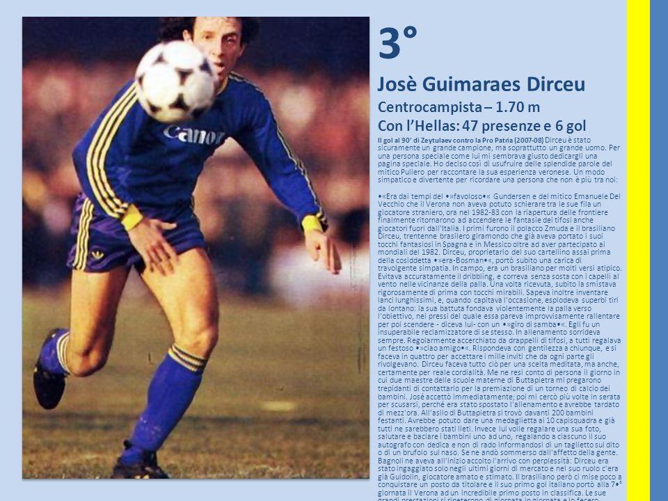 3° Josè Guimaraes Dirceu Centrocampista – 1.70 m