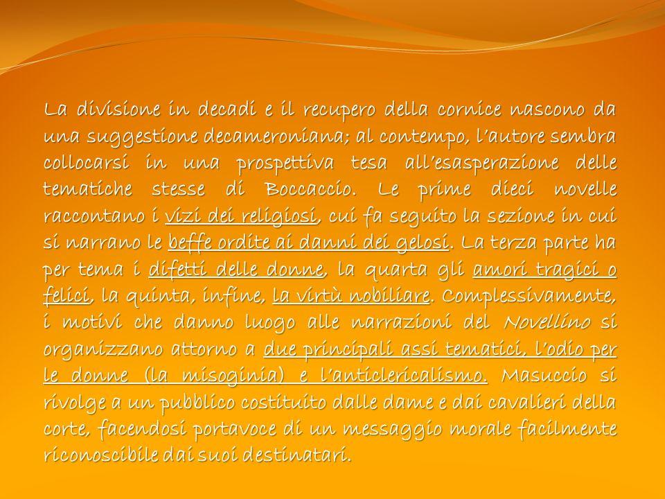 La divisione in decadi e il recupero della cornice nascono da una suggestione decameroniana; al contempo, l'autore sembra collocarsi in una prospettiva tesa all'esasperazione delle tematiche stesse di Boccaccio.