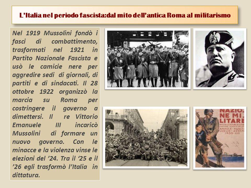 L'Italia nel periodo fascista:dal mito dell'antica Roma al militarismo