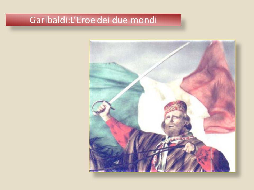 Garibaldi:L'Eroe dei due mondi
