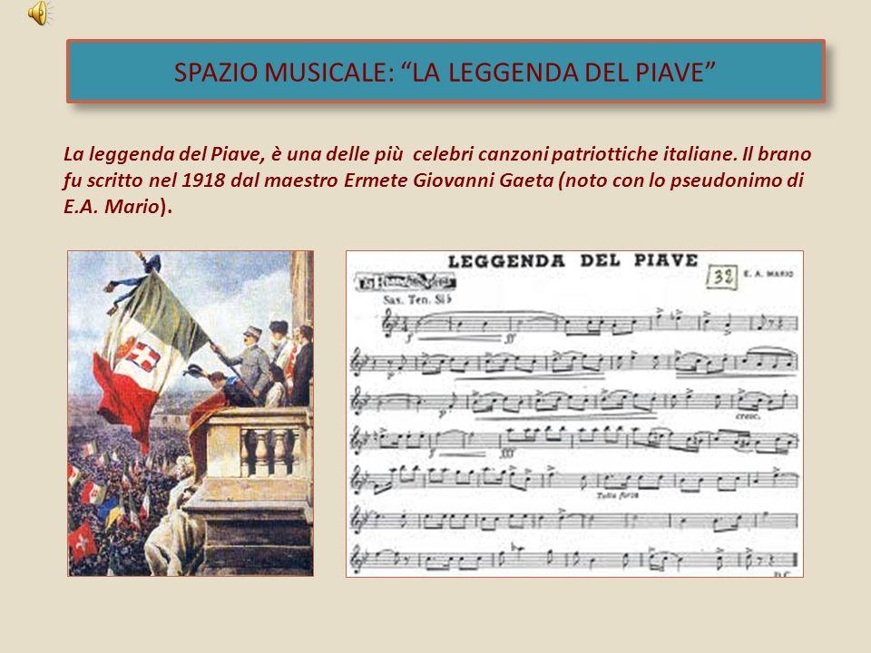 SPAZIO MUSICALE: LA LEGGENDA DEL PIAVE