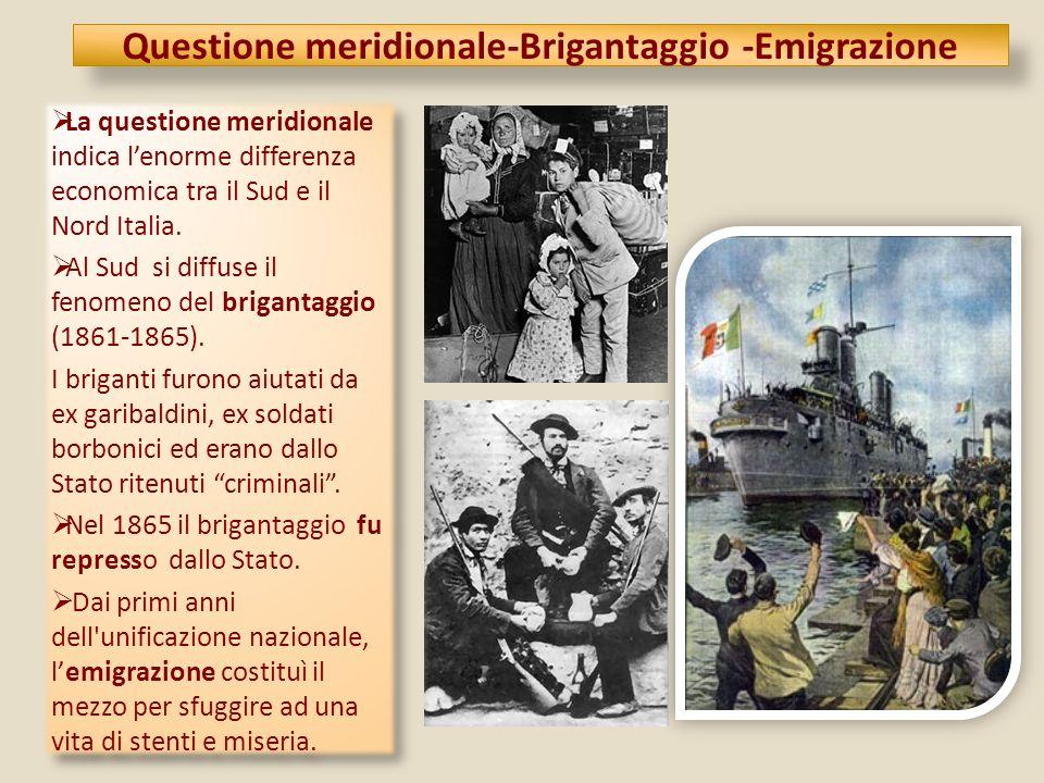 Questione meridionale-Brigantaggio -Emigrazione