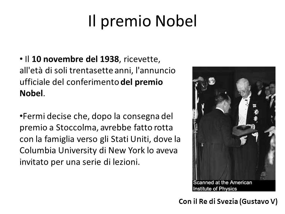 Il premio NobelIl 10 novembre del 1938, ricevette, all età di soli trentasette anni, l annuncio ufficiale del conferimento del premio Nobel.