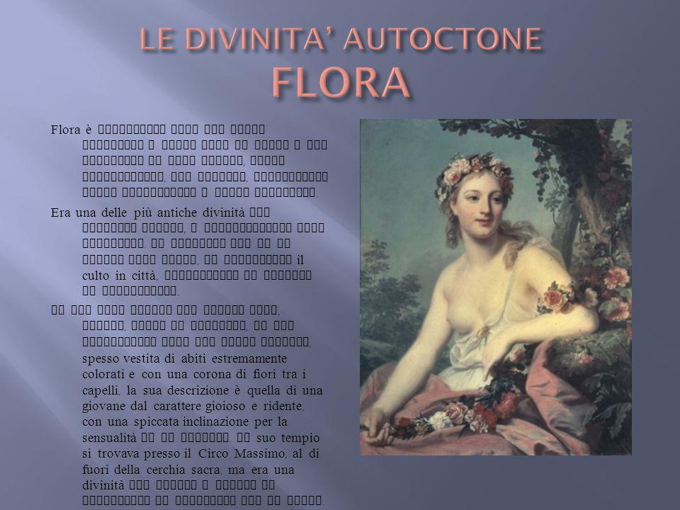 LE DIVINITA' AUTOCTONE FLORA