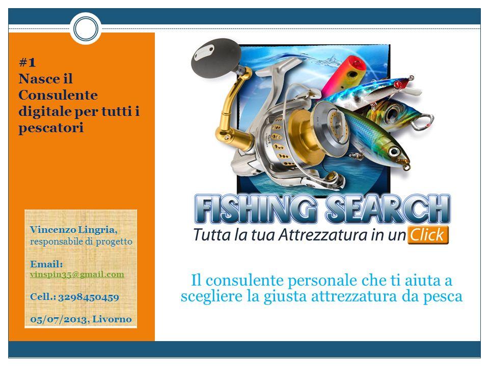 #1Nasce il Consulente digitale per tutti i pescatori. Vincenzo Lingria, responsabile di progetto. Email: vinspin35@gmail.com.