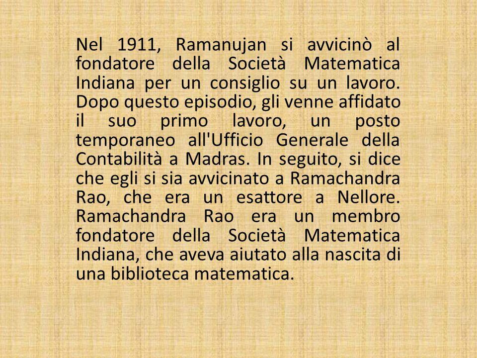 Nel 1911, Ramanujan si avvicinò al fondatore della Società Matematica Indiana per un consiglio su un lavoro.